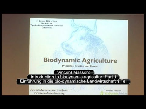 Bio dynamic farming. Einführung, Introduction 1 with Vincent Masson for Demeter and BioAustria